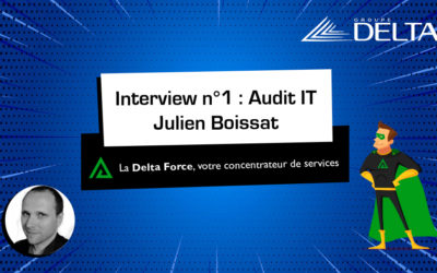 [INTERVIEW] L'audit IT par Julien Boissat, Directeur Technique chez Groupe Delta