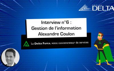 [INTERVIEW] La GED par Alexandre Coulon, Responsable de ce département chez Groupe Delta