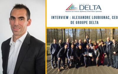 Interview : Alexandre Loubignac, CEO de Groupe Delta